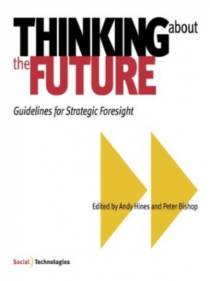 Thinking about the Future, Guidelines for Strategic Foresight Washington : Social Technologies