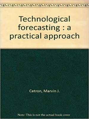 Technological Forescasting : A Practical Approach