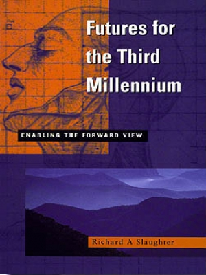 Futures for the Third Millennium: enabling the forward view